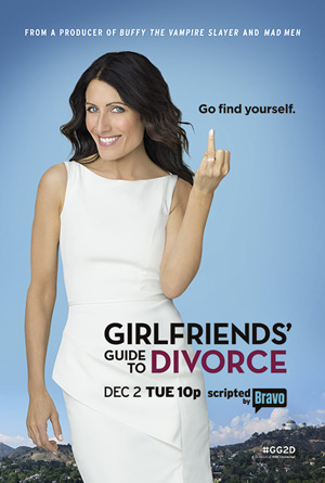 Girlfriends Guide to Divorce season 1 poster Bravo channel