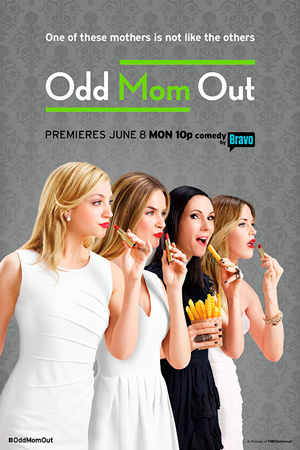Odd Mom Out season 1 poster Bravo US channel