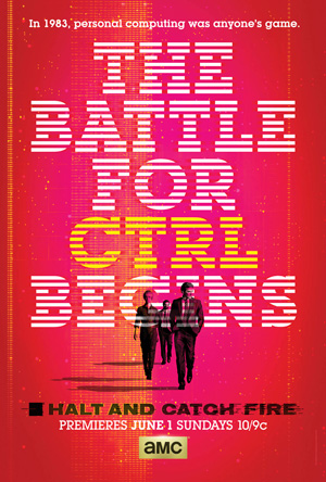 Halt and Catch Fire season 1 poster AMC channel