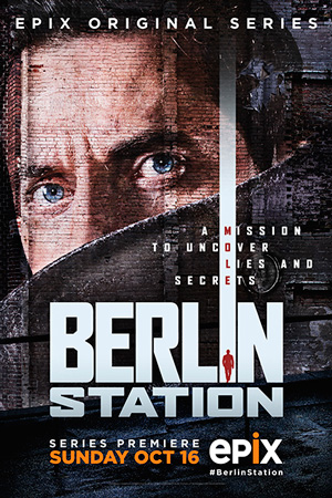 Berlin Station season 1 poster EPIX channel