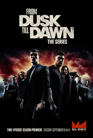From Dusk Till Dawn The Series season 3 poster El Rey Network channel