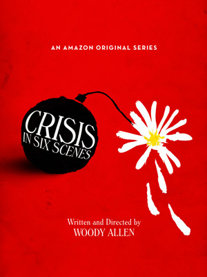 Crisis in Six Scenes season 1 poster Amazon Video