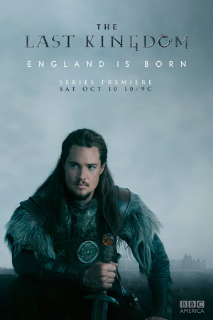 The Last Kingdom season 1 poster BBC America channel
