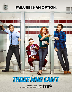 Those Who Cant season 1 poster truTV channel