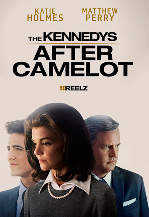 The Kennedys After Camelot poster Reelz channel
