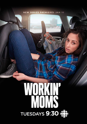 Workin Moms season 1 poster CBC channel
