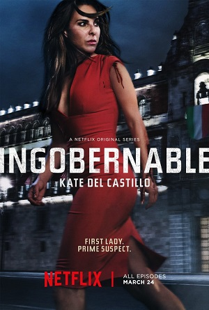 Ingobernable season 1 poster Netflix channel