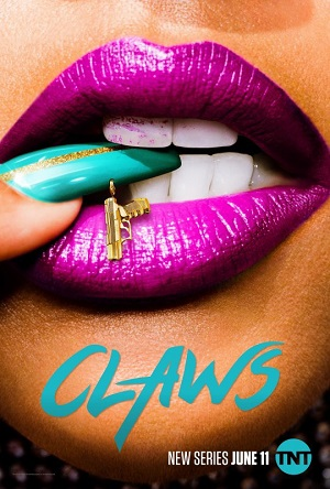 Claws season 1 poster TNT channel