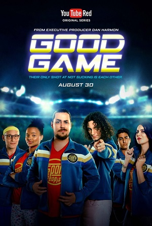 Good Game season 1 poster Youtube Red Originals channel