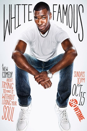 White Famous season 1 poster Showtime channel