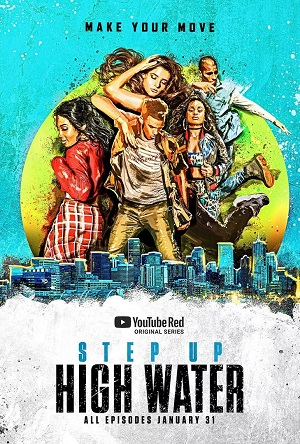 Step Up High Water season 1 poster Youtube Red Originals channel