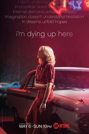 I'm Dying Up Here season 2 poster Showtime channel