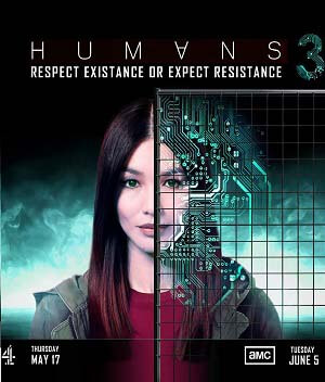 Humans season 3 poster Channel 4 and AMC channel