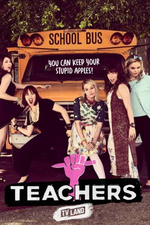 Teachers season 3 download free (all tv episodes in HD)