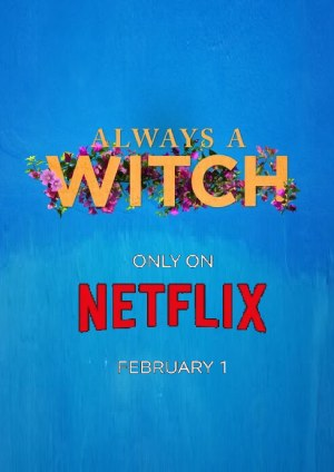 Always a Witch (Siempre Bruja) season 1 download free (all tv episodes in HD)
