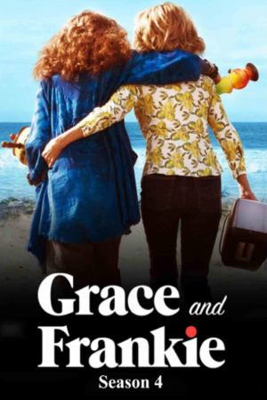 Grace and Frankie season 4 download free (all tv episodes in HD)