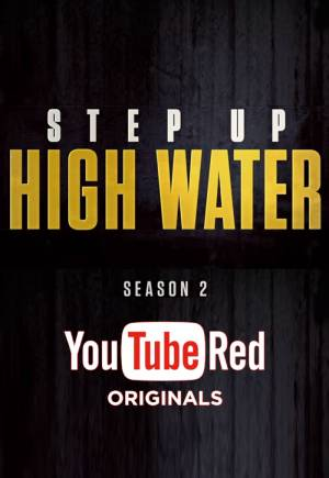 Step Up High Water season 2 download free (all tv episodes in HD)