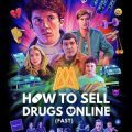 How to Sell Drugs Online Fast season 2 download (tv episodes 1, 2,...)