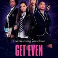 Get Even season 1 download (tv episodes 1, 2,...)