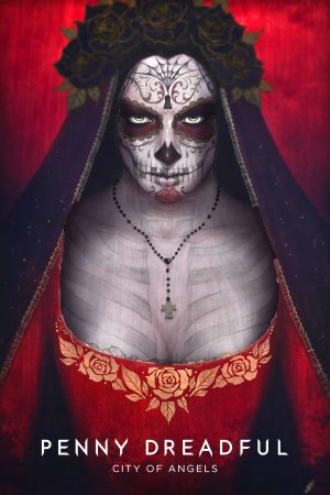 Penny Dreadful: City of Angels season 1 download (tv episodes 1, 2,...)