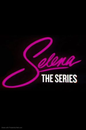 Selena: The Series season 1 download (tv episodes 1, 2,...)