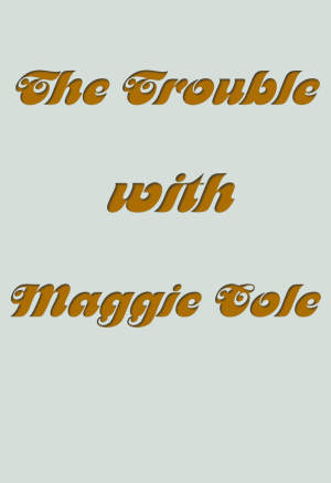 The Trouble with Maggie Cole season 1 download (tv episodes 1, 2,...)