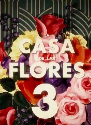 The House of Flowers season 3 download (tv episodes 1, 2,...)
