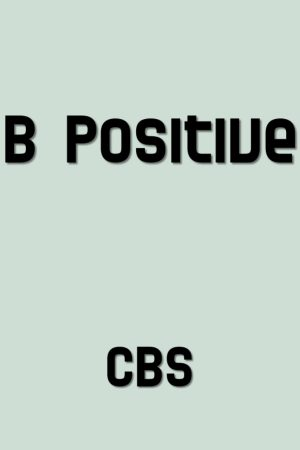 B Positive season 1 download (tv episodes 1, 2,...)
