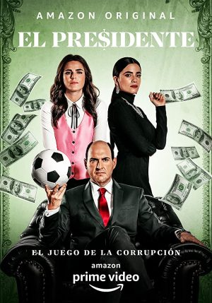 El Presidente season 1 download (tv episodes 1, 2,...)