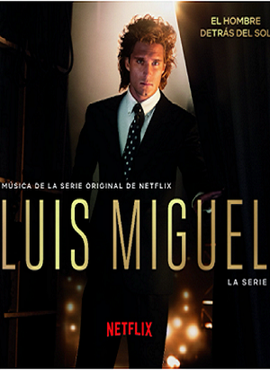 Luis Miguel: The Series/Luis Miguel: La Serie season 1 download (tv episodes 1,2...)